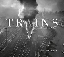 Trains : Photography of A. Aubrey Bodine, Hardcover by Bodine, Jennifer B., I...
