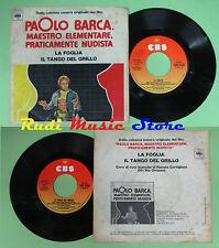 LP 45 7'' RIZ ORTOLANI La foglia Il tango del grillo PAOLO BARCA no cd mc dvd