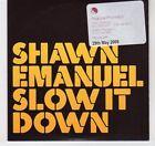 (EA343) Shawn Emanuel, Slow It Down - 2006 DJ CD
