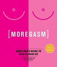 Moregasm: Babeland's Guide to Mind-Blowing Sex