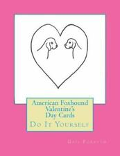 American Foxhound Valentine's Day Cards : Do It Yourself by Gail Forsyth.
