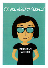 """Greeting card Epiphany Addict with """"You are already perfect"""" by Sally Pryor"""