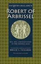 Robert of Arbrissel: Sex, Sin, And Salvation in the Middle Ages-ExLibrary