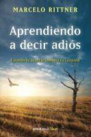 Aprendiendo a decir adiós/ Learning to say goodbye, Paperback by Rittner, Mar...