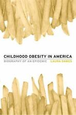 Childhood Obesity in America: Biography of an Epidemic