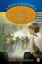 Will at the Battle of Gettysburg by Laurie Calkhoven (2012, Paperback)
