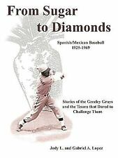 From Sugar to Diamonds : Spanish/Mexican Baseball 1925-1969 by Jody L. And...