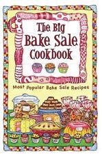 The Big Bake Sale Cookbook: Most Popular Bake Sale