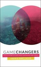 Game Changers : Encountering God and Changing the World by Gavin Calver and...