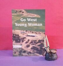 Shirley Branson: Go West Young Woman/memoir/Eyre Peninsula, South Australia
