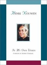 Henry J. M. Nouwen: In My Own Words
