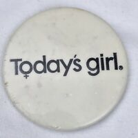 Today's Girl Vintage pinback Button