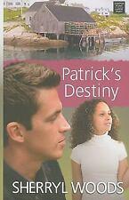 Patrick's Destiny (Center Point Premier Romance (Large Print)) ~ Woods, Sherryl