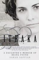 Ithaka: A Daughter's Memoir of Being Found [ Saffian, Sarah ] Used - VeryGood