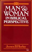 Man and Woman in Biblical Perspective: A Study ... by Hurley, James B. Paperback