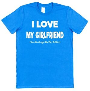 I Love My Girlfriend She Bought Me This T-Shirt Cotton Funny Valentines Present