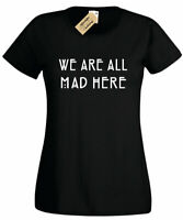 Womens WE ARE ALL MAD HERE T Shirt Alice in Wonderland gift Cheshire ladies