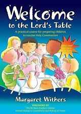 Welcome to the Lord's Table : A Practical Course for Preparing Children to...