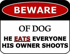 Beware of Dog He Eats Everyone His Owner Shoots Funny Sign Sp1073