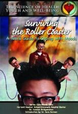 Surviving The Roller Coaster: A Teen's Guide To Coping With Moods Science of He
