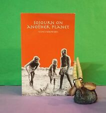 N Sheppard: Sojourn on Another Planet/memoir/missions/Aborigines/South Australia