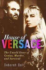 House of Versace : The Untold Story of Genius, Murder, and Survival by...