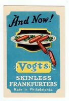 Vintage And Now! Vogts Skinless Frankfurters Philadelphia Advertisement