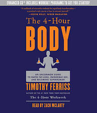 The 4-Hour Body: An Uncommon Guide to Rapid Fat-Loss, Incredible Sex, and Becoming Superhuman by Timothy Ferriss (CD-Audio)