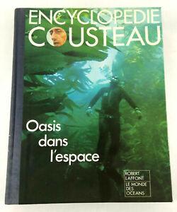 Livre Encyclopedie Cousteau  Oasis dans L'Espace  Laffont  Envoi rapide et suivi