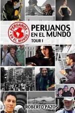 Peruanos en el Mundo: Peruanos en el Mundo: Tour 1 by Roberto Pazos (2015,...