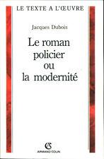 Jacques Dubois - Le roman policier ou la modernité - EO 2006