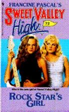 Rock Star's Girl (Sweet Valley High No.72)
