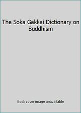 The Soka Gakkai Dictionary on Buddhism