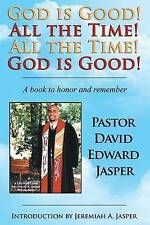 God Is Good! All the Time! All the Time! God Is Good!: A Book to Honor and Remem