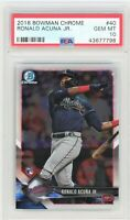 2018 BOWMAN CHROME #40 RONALD ACUNA ROOKIE PSA GEM MINT 10