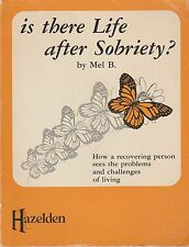 Is There Life after Sobriety? by Mel B. (1980, Paperback) Alcoholics Anonymous