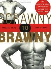 Scrawny to Brawny: The Complete Guide to Building Muscle the Natural Way by Mich