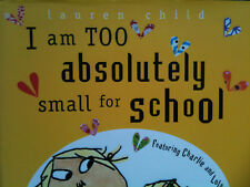 I am Too Small to Go to School by Lauren Child (Hardback, 2003)
