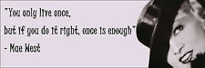 """Mae West """"You Only Live Once"""" Quote Poster Print 7""""x21"""" On Matte Canvas"""