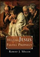 Helping Jesus Fulfill Prophecy by Robert J. Miller (2015, Hardcover)