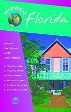 Hidden Florida: Including Miami, Orlando, Fort Lauderdale, Tampa Bay, the