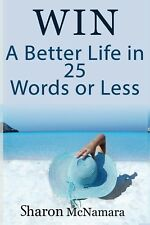 Win A Better Life in 25 Words or Less by Sharon McNamara - competition book