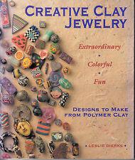 A3 Creative Clay Jewelry : Polymer Clay by Leslie Dierks (Hardback, 1994)