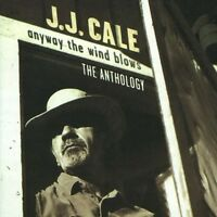 J.J. CALE - ANYWAY THE WIND BLOWS-THE ANTHOLOGY;2 CD 50 TRACKS ROCK BEST OF NEU