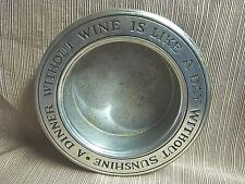 """WILTON PEWTER BOWL """"A Dinner Without Wine Is Like A ay Without Sunshine"""""""