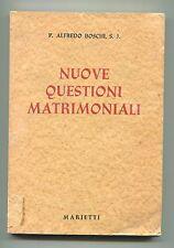 P.Alfredo Boschi # NUOVE QUESTIONI MATRIMONIALI # Marietti 1950 Libro Matrimonio