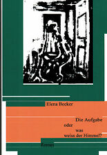 Elena Becker, la tarea o qué sabe el cielo? Roman, epubli Berlin 2013