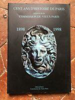 catalogue expo CENT ANS D'HISTOIRE DE PARIS Commission du Vieux Paris 1898-1998