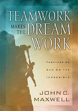Teamwork Makes the Dream Work by John C. Maxwell (2002, Hardcover)