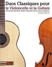 Duos Classiques Pour le Violoncelle et la Guitare : Pièces Faciles de...